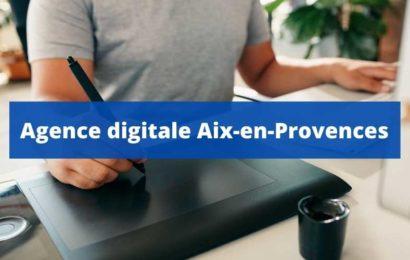Quelles sont les meilleures agences digitales à Aix-en-Provence ?